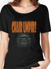 chair umpire - tennis Women's Relaxed Fit T-Shirt