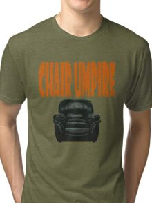 chair umpire - tennis Tri-blend T-Shirt