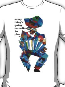 Everything's Going Accordion To Plan T-Shirt