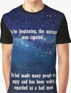 In the beginning the universe was created...  Graphic T-Shirt