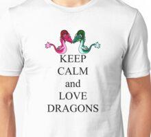 Keep calm and love dragons Unisex T-Shirt