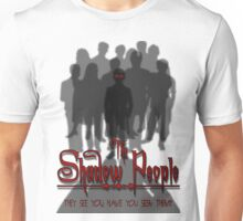 The Shadow People Unisex T-Shirt