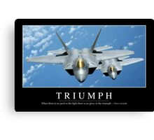 Triumph: Inspirational Quote and Motivational Poster Canvas Print