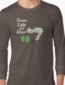 Green Eggs and Kane Long Sleeve T-Shirt