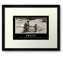 Trust: Inspirational Quote and Motivational Poster Framed Print