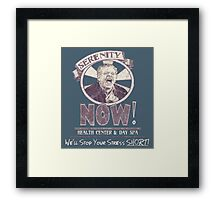 Serenity NOW Health Center & Day Spa (diSTRESSED) Framed Print