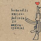Burundi: extra-judicial is extra-special by Non-Food-Items