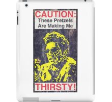 Caution: These Pretzels Are Making Me Thirsty! iPad Case/Skin