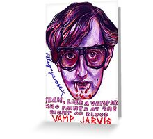 Vamp Jarvis Greeting Card