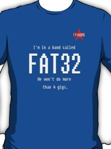 IT Hero - FAT32 The Band! T-Shirt