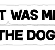 I Let The Dogs Out Sticker