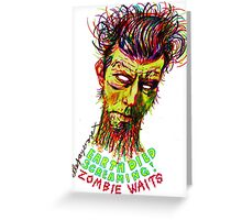 Zombie Waits Greeting Card