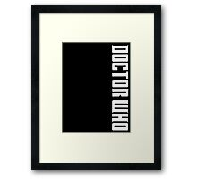 Doctor Who Slogan Framed Print