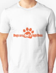 Dogs Are God's High Fives T-Shirt