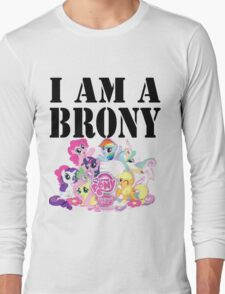 I am a Brony Long Sleeve T-Shirt