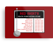 Red Shirt's Death Forecasting Stone Metal Print
