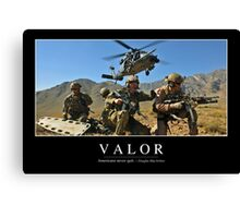 Valor: Inspirational Quote and Motivational Poster Canvas Print