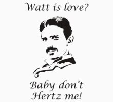 Nikola Tesla - Watt is love? by bigredbubbles6