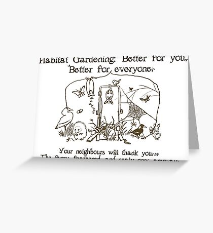 Habitat Gardening - Good for... Greeting Card