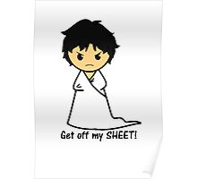 Get off my SHEET! Poster
