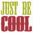 just be cool by Amy101