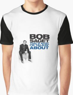 Bob Saget That's What I'm Talking About Graphic T-Shirt