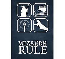 Wizards Rule Photographic Print