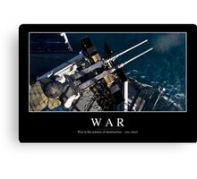 War: Inspirational Quote and Motivational Poster Canvas Print