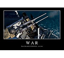 War: Inspirational Quote and Motivational Poster Photographic Print