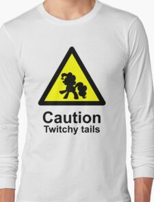 Caution Twitchy tails Long Sleeve T-Shirt
