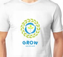 GROW save the world Unisex T-Shirt