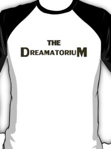 The Dreamatorium T-Shirt