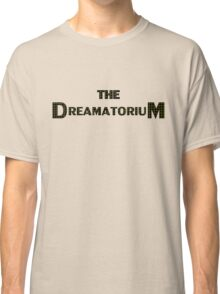 The Dreamatorium Classic T-Shirt