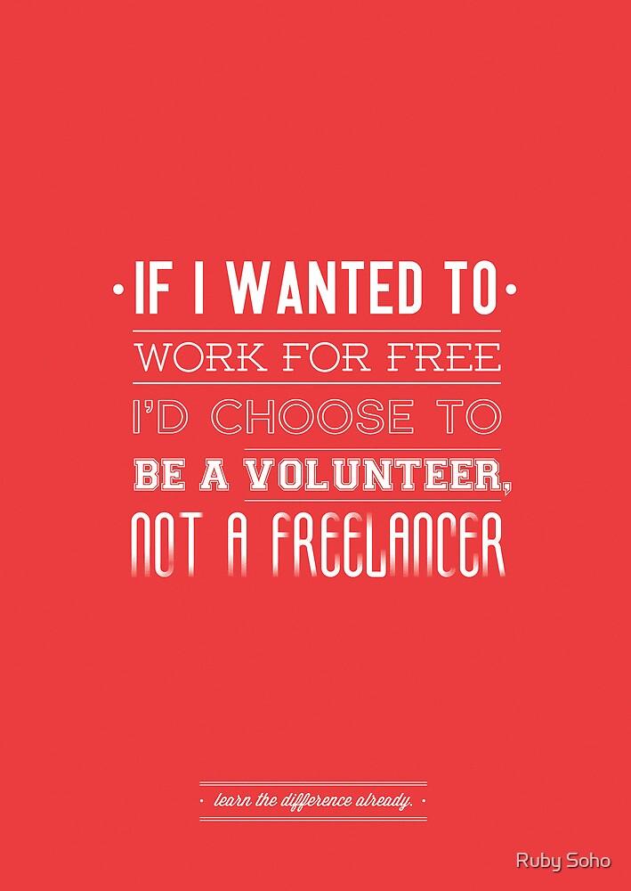 Freelance is NOT free. by rubsoho