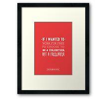 Freelance is NOT free. Framed Print