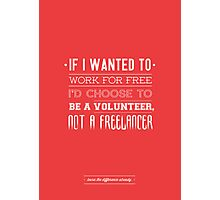Freelance is NOT free. Photographic Print