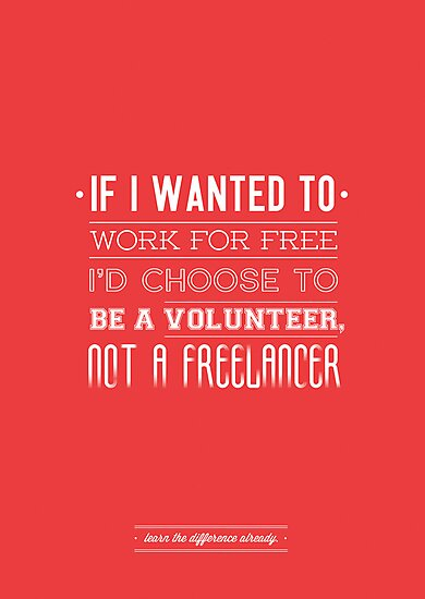 Freelance is NOT free. by rubsoho