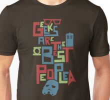 Geeks Are The Best People Unisex T-Shirt