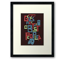 Geeks Are The Best People Framed Print