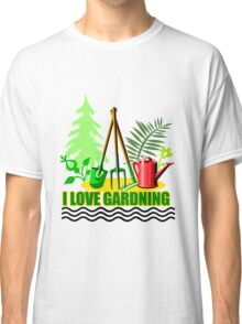 I Love Gardening Classic T-Shirt