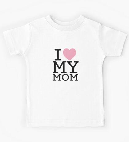 I Love My Mom ( Clothing & Sticker ) Kids Tee