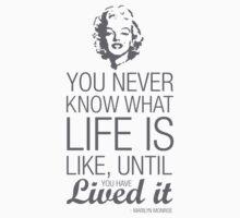 Live Life - Marilyn Monroe by KillbotClothing