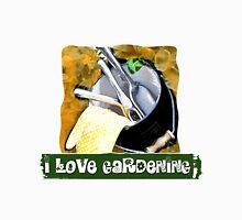 I Love Gardening Unisex T-Shirt