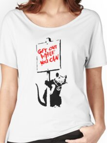 Banksy - Get Out While You Can Women's Relaxed Fit T-Shirt