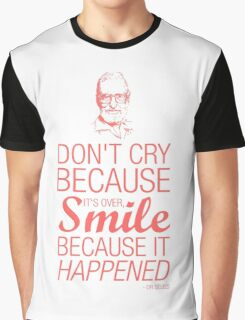Smile because it happened - Dr Seuss Graphic T-Shirt