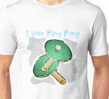 I Love Ping Pong Unisex T-Shirt