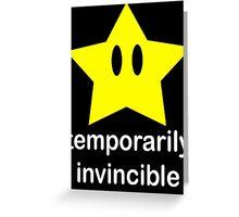 Temporarily Invincible Greeting Card
