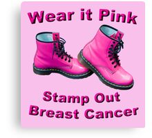 Wear It Pink Stamp Out Breast Cancer Canvas Print