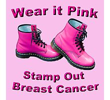 Wear It Pink Stamp Out Breast Cancer Photographic Print