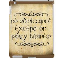 No admittance except on party business iPad Case/Skin